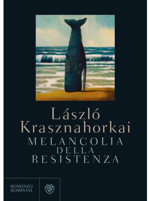 Melancolia della resistenza