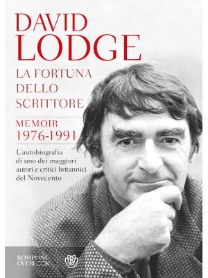 La fortuna dello scrittore. Memoir 1976-1991