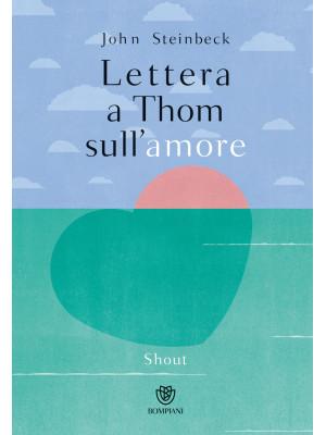 Lettera a Thom sull'amore. Ediz. a colori