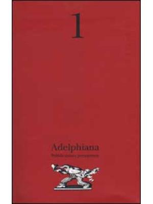 Adelphiana. Pubblicazione permanente. Vol. 1