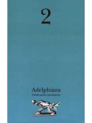 Adelphiana. Pubblicazione permanente. Vol. 2