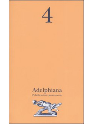 Adelphiana. Pubblicazione permanente. Vol. 4