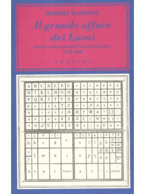 Il grande affare dei Lumi. Storia editoriale dell'«Encyclopédie». 1775-1800