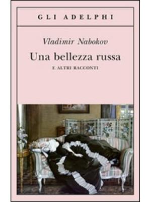 Una bellezza russa e altri racconti