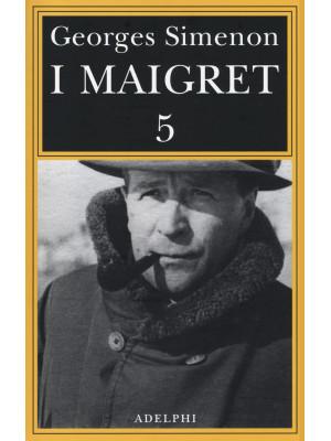 I Maigret: La casa del giudice-Cécilie è morta-Firmato Picpus-Félicie-L'ispettore Cadavere. Vol. 5