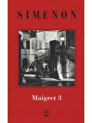 I Maigret: La balera da due soldi-L'ombra cinese-Il caso Saint-Fiacre-La casa dei fiamminghi-Il porto delle nebbie. Vol. 3