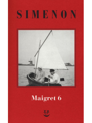 I Maigret: La furia di Maigret-Maigret a New York-Le vacanze di Maigret-Il morto di Maigret-La prima inchiesta di Maigret. Nuova ediz.. Vol. 6