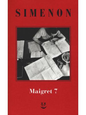 I Maigret: Il mio amico Maigret-Maigret va dal coroner-Maigret e la vecchia signora-L'amica della signora Maigret-Le memorie di Maigret. Nuova ediz.. Vol. 7