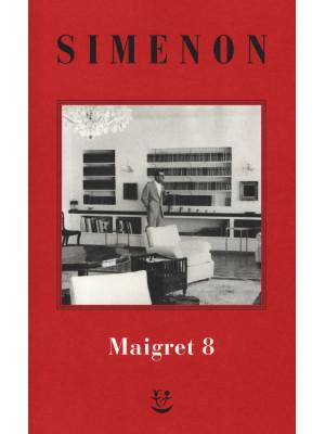 I Maigret. Nuova ediz.. Vol. 8