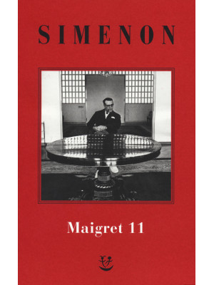 I Maigret: Maigret si mette in viaggio-Gli scrupoli di Maigret-Maigret e i testimoni recalcitranti-Maigret si confida-Maigret in Corte d'Assise. Nuova ediz.. Vol. 11