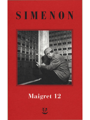 I Maigret: Maigret e i vecchi signori-Maigret e il ladro indolente-Maigret e le persone perbene-Maigret e il cliente del sabato-Maigret e il barbone. Nuova ediz.. Vol. 12