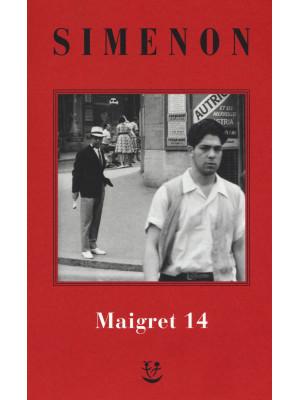 I Maigret: Il ladro di Maigret-Maigret a Vichy-Maigret è prudente-L'amico d'infanzia di Maigret-Maigret e l'omicida di Rue Popincourt. Nuova ediz.. Vol. 14
