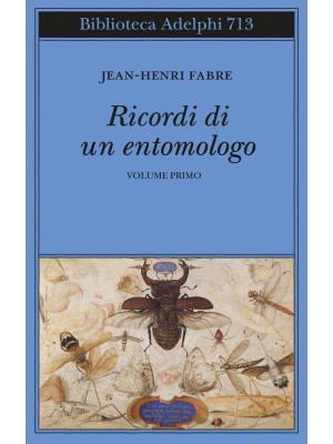 Ricordi di un entomologo. Vol. 1