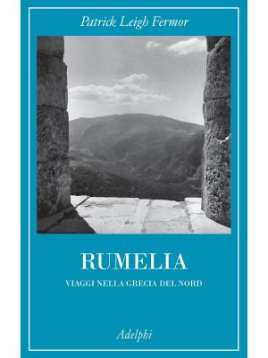 Rumelia. Verso la Grecia del Nord