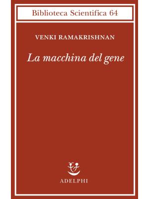 La macchina del gene. La gara per decifrare i segreti del ribosoma
