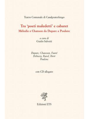 Tra «poeti maledetti» e cabaret. Mélodie e chanson da Duparc a Poulenc. Con CD Audio