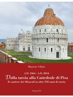 Dalla tarsia alla cattedrale di Pisa. Il cantiere dei miracoli in oltre 950 anni di storia