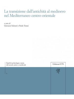 La transizione dall'antichità al Medioevo nel Mediterraneo centro-orientale