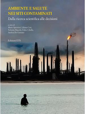 Ambiente e salute nei siti contaminati. Dalla ricerca scientifica alle decisioni