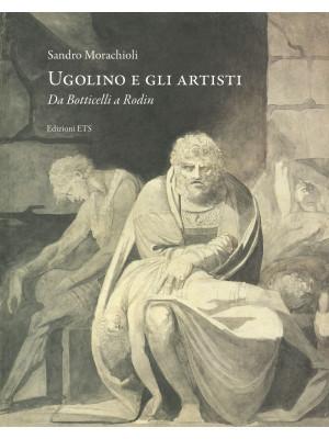 Ugolino e gli artisti. Da Botticelli a Rodin