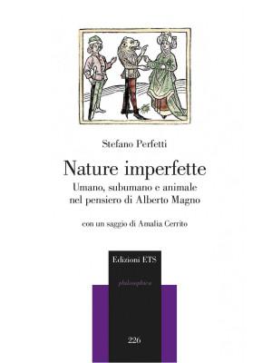 Nature imperfette. Umano, subumano e animale nel pensiero di Alberto Magno