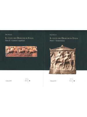Il culto dei Dioscuri in Italia. Vol. 1-2: Testimonianze-Caratteri e significati