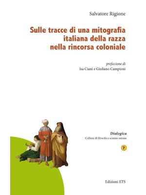 Sulle tracce di una mitografia italiana della razza nella rincorsa coloniale
