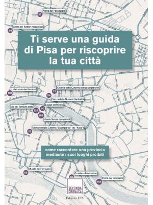 Ti serve una guida di Pisa per riscoprire la tua città