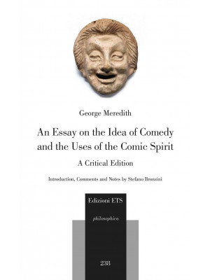 An essay on the idea of comedy and the uses of the comic spirit. A critical edition