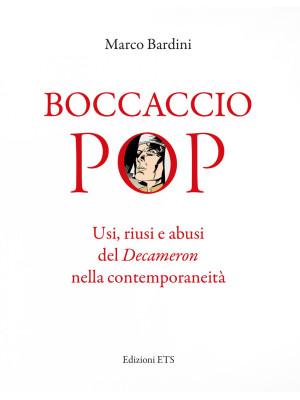 Boccaccio pop. Usi, riusi e abusi del Decameron nella contemporaneità