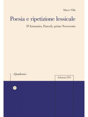 Poesia e ripetizione lessicale. D'Annunzio, Pascoli, primo Novecento