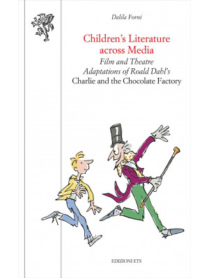 Children's literature across media. Film and theatre adaptations of Roald Dahl's «Charlie and the Chocolate Factory»