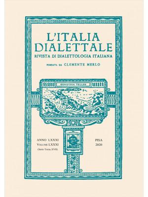 L'Italia dialettale. Rivista di dialettologia italiana. Vol. 81