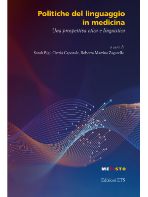 Politiche del linguaggio in medicina. Una prospettiva etica e linguistica