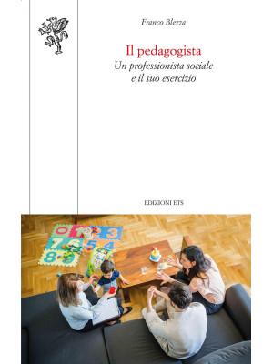 Il pedagogista. Un professionista sociale e il suo esercizio