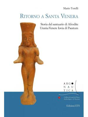 Ritorno a Santa Venera. Storia del santuario di Afrodite Urania-Venere Iovia di Paestum