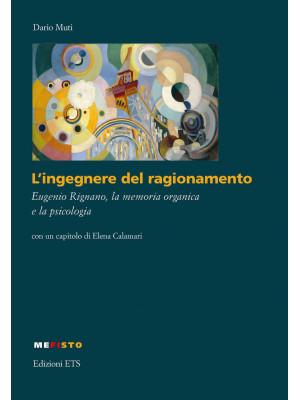 L'ingegnere del ragionamento. Eugenio Rignano, la memoria organica e la psicologia