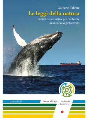 Le leggi della natura. Politiche e normative per l'ambiente in un mondo globalizzato