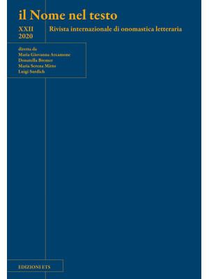 Il nome nel testo. Rivista internazionale di onomastica letteraria (2020). Vol. 22