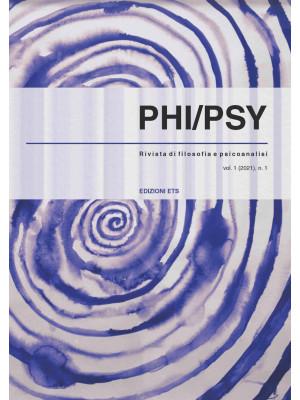 PHI/PSY. Rivista di filosofia e psicoanalisi (2021). Vol. 1