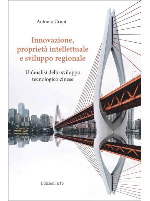 Innovazione, proprietà intellettuale e sviluppo regionale. Un'analisi dello sviluppo tecnologico cinese