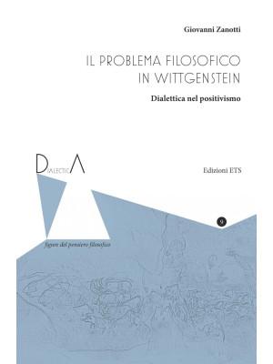 Il problema filosofico in Wittgenstein. Dialettica nel positivismo