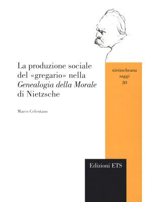 La produzione sociale del «gregario» nella «Genealogia della morale» di Nietzsche