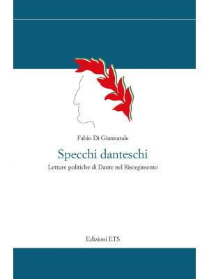 Specchi danteschi. Letture politiche di Dante nel Risorgimento