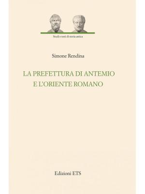 La prefettura di Antemio e l'oriente romano