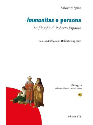 Immunitas e persona. La filosofia di Roberto Esposito