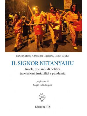 Il signor Netanyahu. Israele, due anni di politica tra elezioni, instabilità e pandemia
