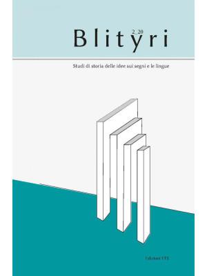 Blityri. Studi di storia delle idee sui segni e le lingue (2020). Vol. 2