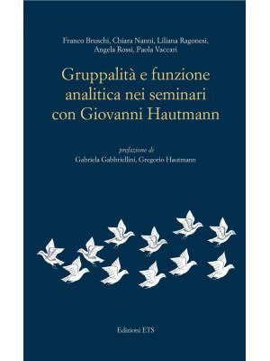 Gruppalità e funzione analitica nei seminari con Giovanni Hautmann