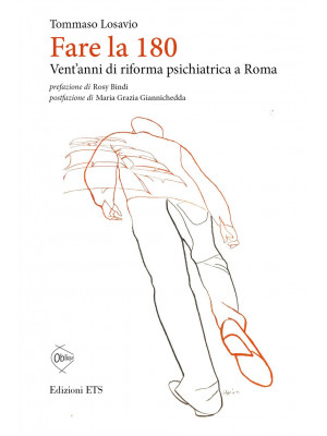 Fare la 180. Vent'anni di riforma psichiatrica a Roma